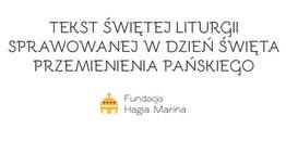 Tekst Liturgii święta Przemienienia Pańskiego z tłumaczeniem na język polski.